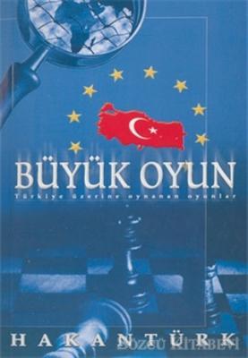 Büyük Oyun Türkiye Üzerine Oynanan Oyunlar