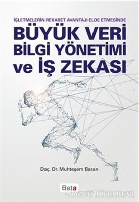 Büyük Veri Bilgi Yönetimi ve İş Zekası