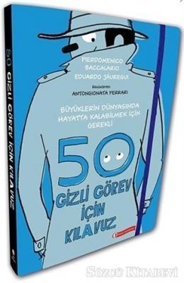 Pierdomenico Baccalario - Büyüklerin Dünyasında Hayatta Kalabilmek İçin Gerekli 50 Gizli Görev İçin Kılavuz | Sözcü Kitabevi