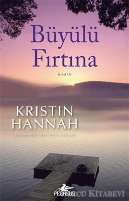 Kristin Hannah - Büyülü Fırtına | Sözcü Kitabevi