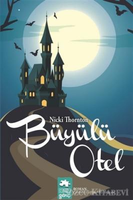 Nicki Thornton - Büyülü Otel | Sözcü Kitabevi