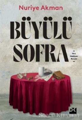 Nuriye Akman - Büyülü Sofra | Sözcü Kitabevi