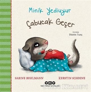 Sabine Bohlmann - Çabucak Geçer - Minik Yediuyur | Sözcü Kitabevi