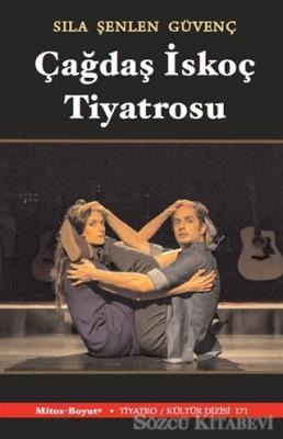 Sıla Şenlen Güvenç - Çağdaş İskoç Tiyatrosu | Sözcü Kitabevi