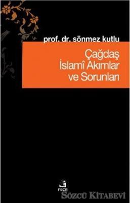 Çağdaş İslami Akımlar ve Sorunları