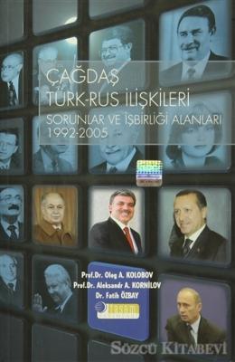 Çağdaş Türk-Rus İlişkileri - Sorunlar ve İşbirliği Alanları 1992-2005