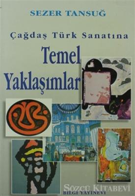 Sezer Tansuğ - Çağdaş Türk Sanatına Temel Yaklaşımlar   Sözcü Kitabevi