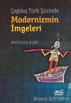 Mustafa Kurt - Çağdaş Türk Şiirinde Modernizmin İmgeleri | Sözcü Kitabevi