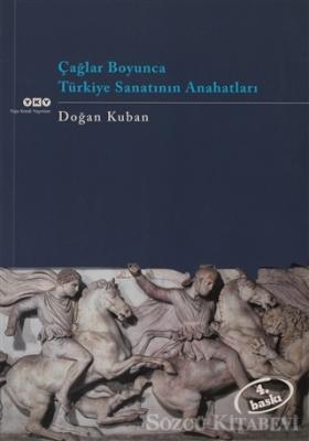 Çağlar Boyunca Türkiye Sanatının Anahatları