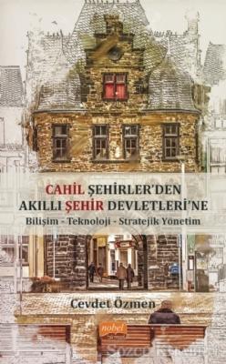 Cevdet Özmen - Cahil Şehirler'den Akıllı Şehir Devletleri'ne | Sözcü Kitabevi