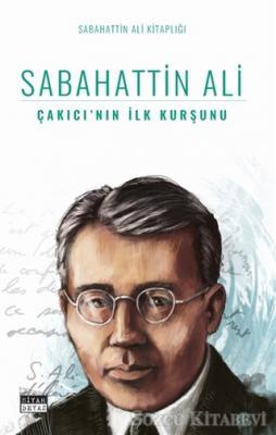 Sabahattin Ali - Çakıcı'nın İlk Kurşunu | Sözcü Kitabevi