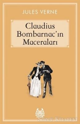 Jules Verne - Caludius Bombarnac'ın Maceraları | Sözcü Kitabevi