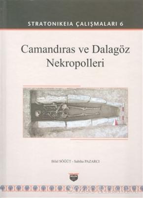 Camandıras ve Dalagöz Nekropolleri - Stratonikeia Çalışmaları 6
