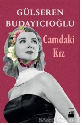 Gülseren Budayıcıoğlu - Camdaki Kız (Ciltli) | Sözcü Kitabevi