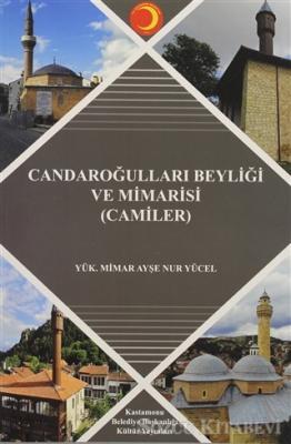 Candaroğlulları Beyliği ve Mimarisi (Camiler)