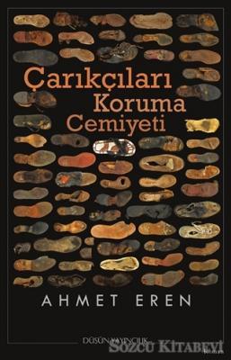 Ahmet Eren - Çarıkçıları Koruma Cemiyeti | Sözcü Kitabevi