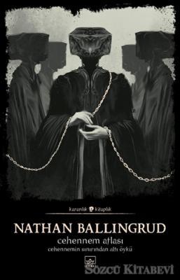 Nathan Ballingrud - Cehennem Atlası: Cehennemin Sınırından Altı Öykü | Sözcü Kitabevi