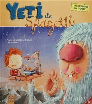 Cenk'in Sıradışı Serüvenleri : Yeti ile Spagetti