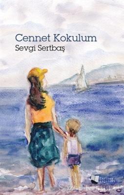 Sevgi Sertbaş - Cennet Kokulum | Sözcü Kitabevi