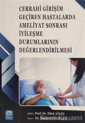 Cerrahi Girişim Geçiren Hastalarda Ameliyat Sonrası İyileşme Durumlarının Değerlendirilmesi