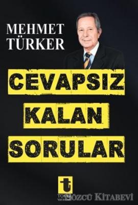 Mehmet Türker - Cevapsız Kalan Sorular | Sözcü Kitabevi