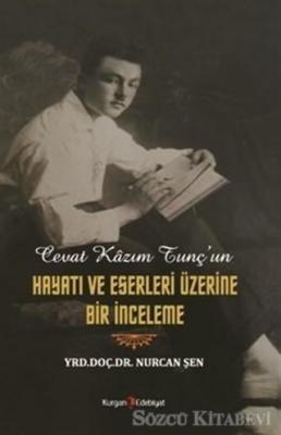 Cevat Kazım Tunç'un Hayatı ve Eserleri Üzerine Bir İnceleme