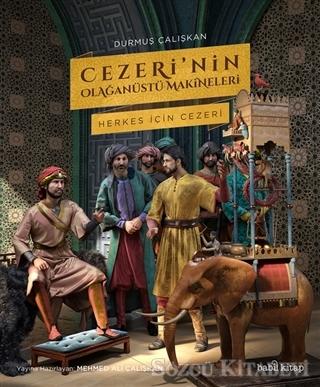 Durmuş Çalışkan - Cezeri'nin Olağanüstü Makineleri | Sözcü Kitabevi