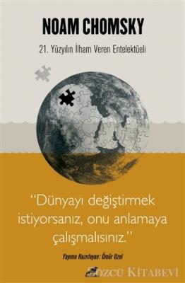 Noam Chomsky - Chomsky - Dünyayı Değiştirmek İstiyorsanız Onu Anlamaya Çalışmalısınız | Sözcü Kitabevi