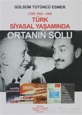 CHP: 1965- 1980 Türk Siyasal Yaşamında Ortanın Solu
