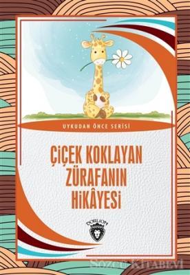 Hüseyin Nadir Paksoy - Çiçek Koklayan Zürafanın Hikayesi | Sözcü Kitabevi