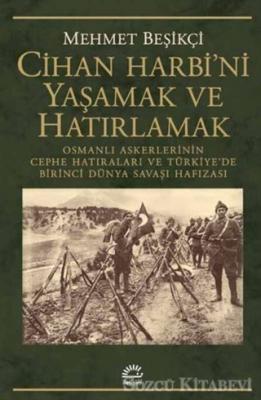 Mehmet Beşikçi - Cihan Harbi'ni Yaşamak ve Hatırlamak | Sözcü Kitabevi