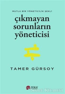 Tamer Gürsoy - Çıkmayan Sorunların Yöneticisi | Sözcü Kitabevi