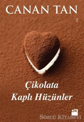 Canan Tan - Çikolata Kaplı Hüzünler | Sözcü Kitabevi