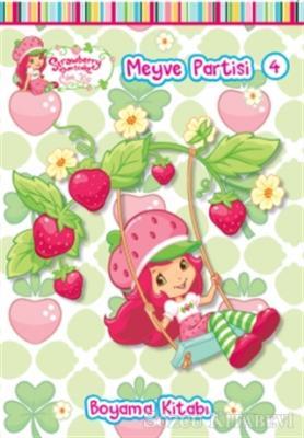 Çilek Kız Meyve Partisi - 4 Boyama Kitabı