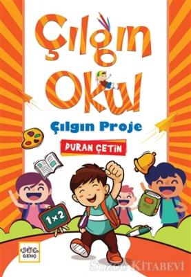 Duran Çetin - Çılgın Okul Çılgın Proje | Sözcü Kitabevi