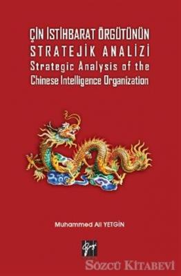 Çin İstihbarat Örgütünün Stratejik Analizi Strategic Analysis of the Chinese Intelligence Organization