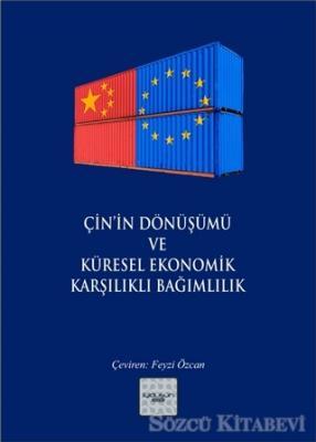 Çin'in Dönüşümü ve Küresel Ekonomik Karşılıklı Bağımlılık