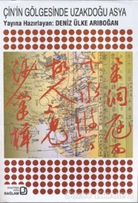 Çin'in Gölgesinde Uzakdoğu Asya