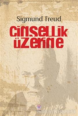 Sigmund Freud - Cinsellik Üzerine   Sözcü Kitabevi