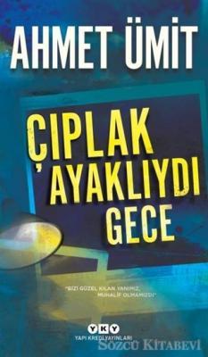 Ahmet Ümit - Çıplak Ayaklıydı Gece | Sözcü Kitabevi
