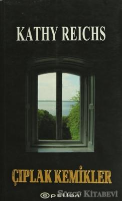 Kathy Reichs - Çıplak Kemikler | Sözcü Kitabevi