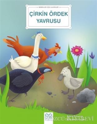 Çirkin Ördek Yavrusu - Bebekler İçin Klasikler