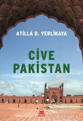 Atilla D. Yerlikaya - Cive Pakistan   Sözcü Kitabevi