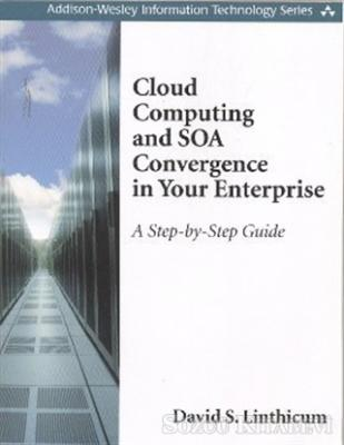 David S. Linthicum - Cloud Computing and SOA Convergence in Your Enterprise | Sözcü Kitabevi