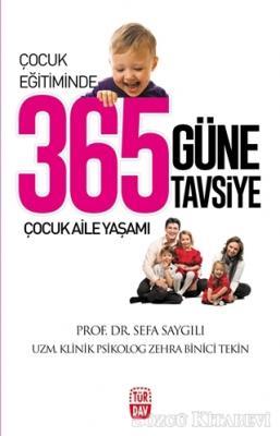 Zehra Binici Tekin - Çocuk Eğitiminde 365 Güne 365 Tavsiye | Sözcü Kitabevi