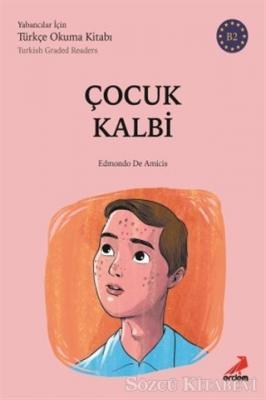 Çocuk Kalbi - (B2 Türkish Graded Readers)