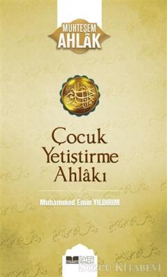 Muhammed Emin Yıldırım - Çocuk Yetiştirme Ahlakı   Sözcü Kitabevi