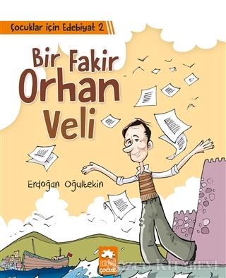 Çocuklar İçin Edebiyat 2 - Bir Fakir Orhan Veli