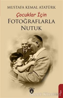 Çocuklar İçin Fotoğraflarla Nutuk