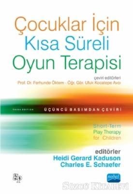 Heidi Gerard Kaduson - Çocuklar İçin Kısa Süreli Oyun Terapisi | Sözcü Kitabevi